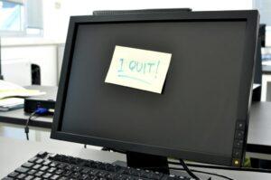 Has dejado tu trabajo.